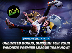 Scores and Get Free RM8! Unlimited Bonus, Support For Your Favorite Premier League Team Now!